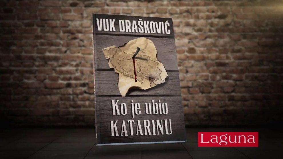 Ko je ubio Katarinu, Vuk Drašković